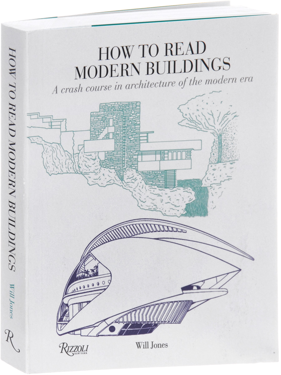 How to Read Modern Buildings: A Crash Course in Architecture of the Modern Era crash romeo crash romeo give me the clap