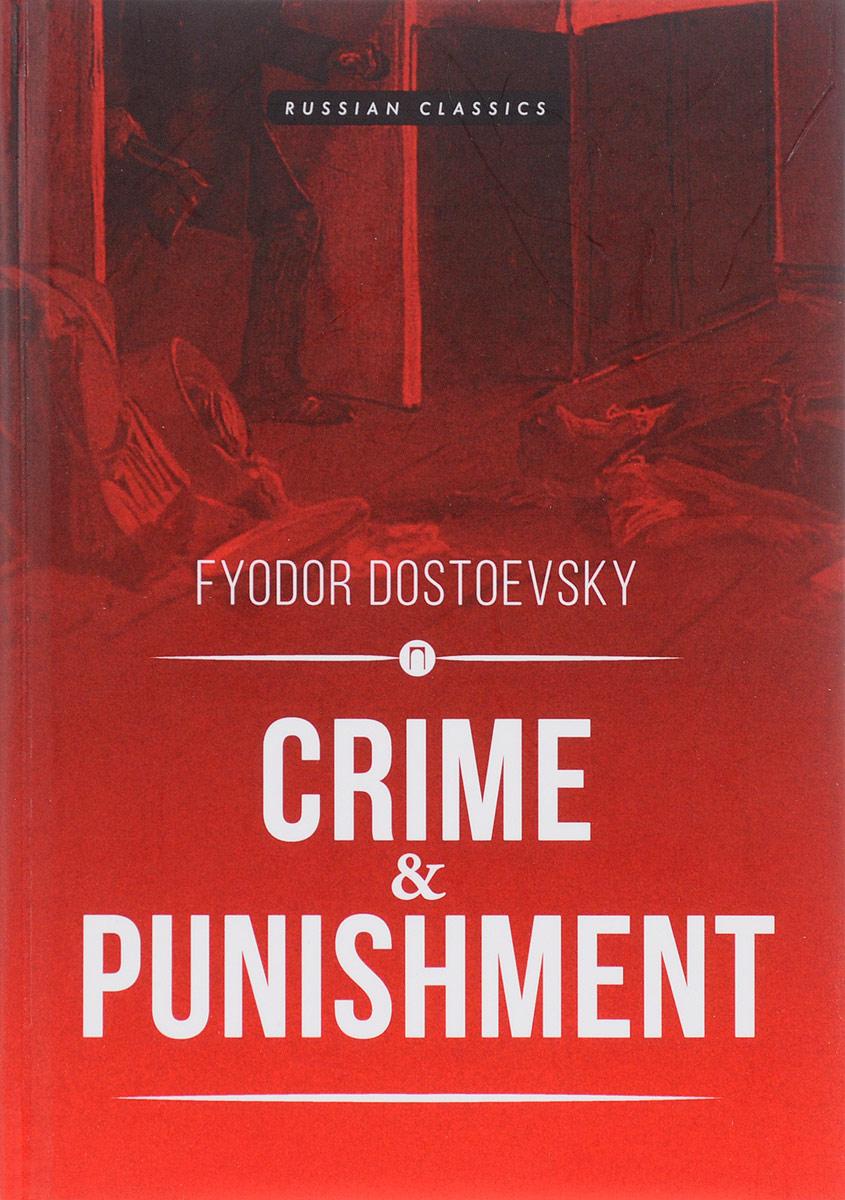 Fyodor Dostoevsky Crime and Punisment dostoevsky fyodor mikhailovich notes from underground