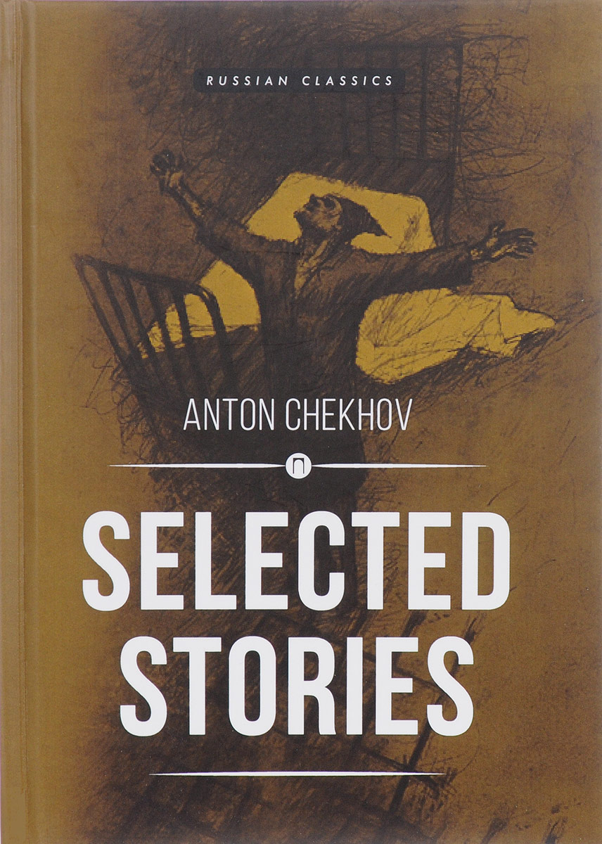 Anton Chekhov Anton Chekhov. Selected Stories chekhov a selected stories