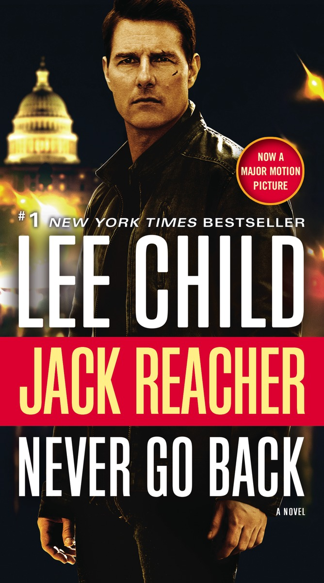 Jack Reacher: Never Go Back (Movie Tie-in Edition) child l jack reacher never go back a novel dell mass marke tie in edition