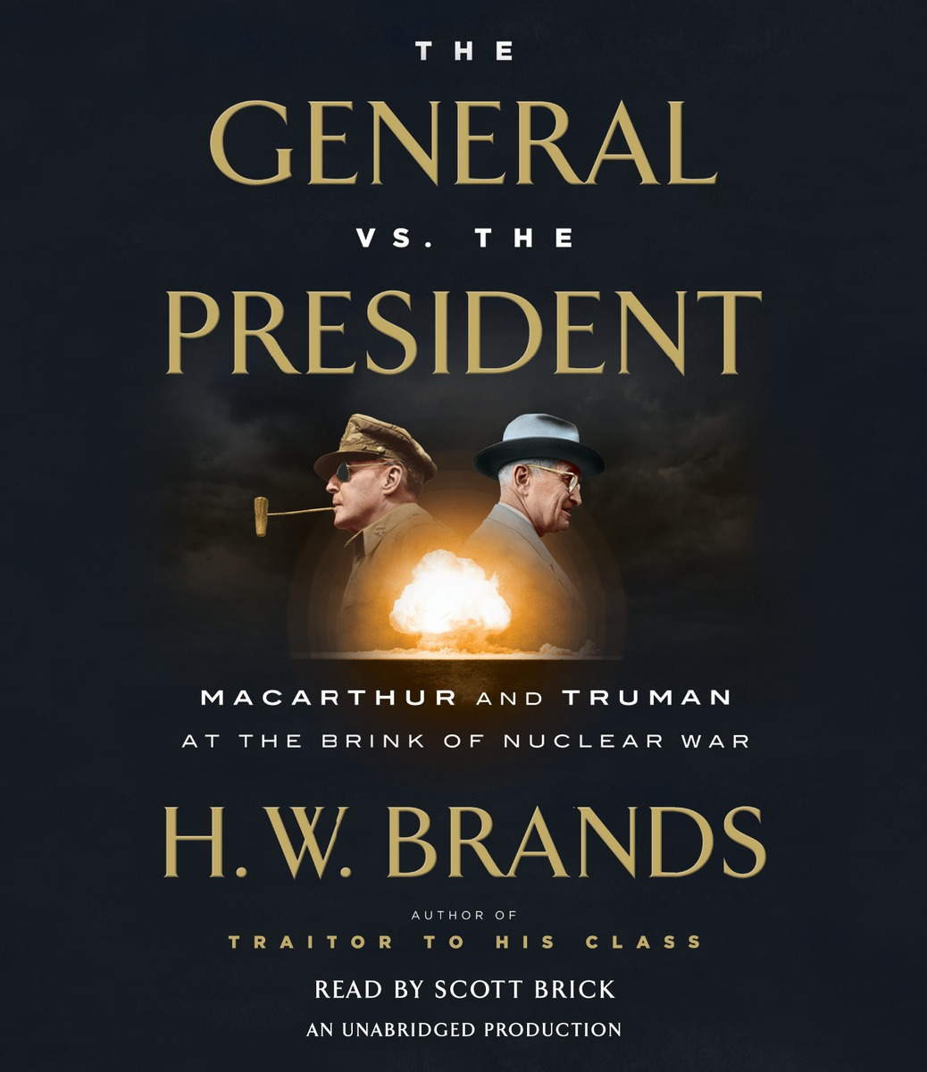 The General vs. the President paterson every front – the making of the cold war