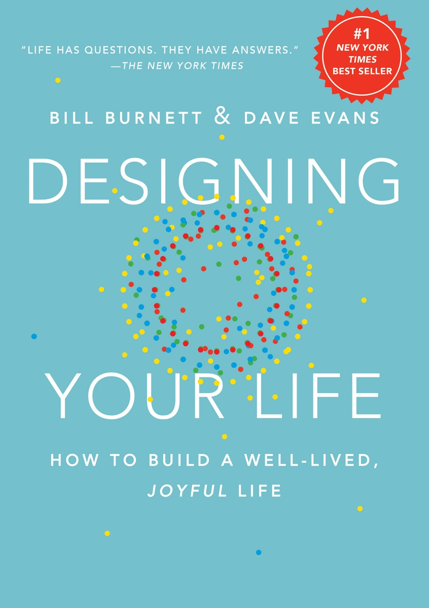 Designing Your Life: How to Build a Well-Lived, Joyful Life elena samsonova the new technology of managing your life