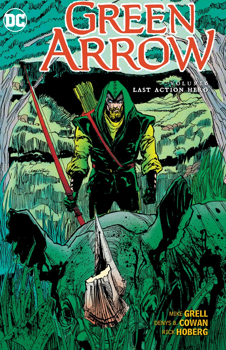 Green Arrow Vol. 6: Last Action Hero last templar vol 3 the the sunken church