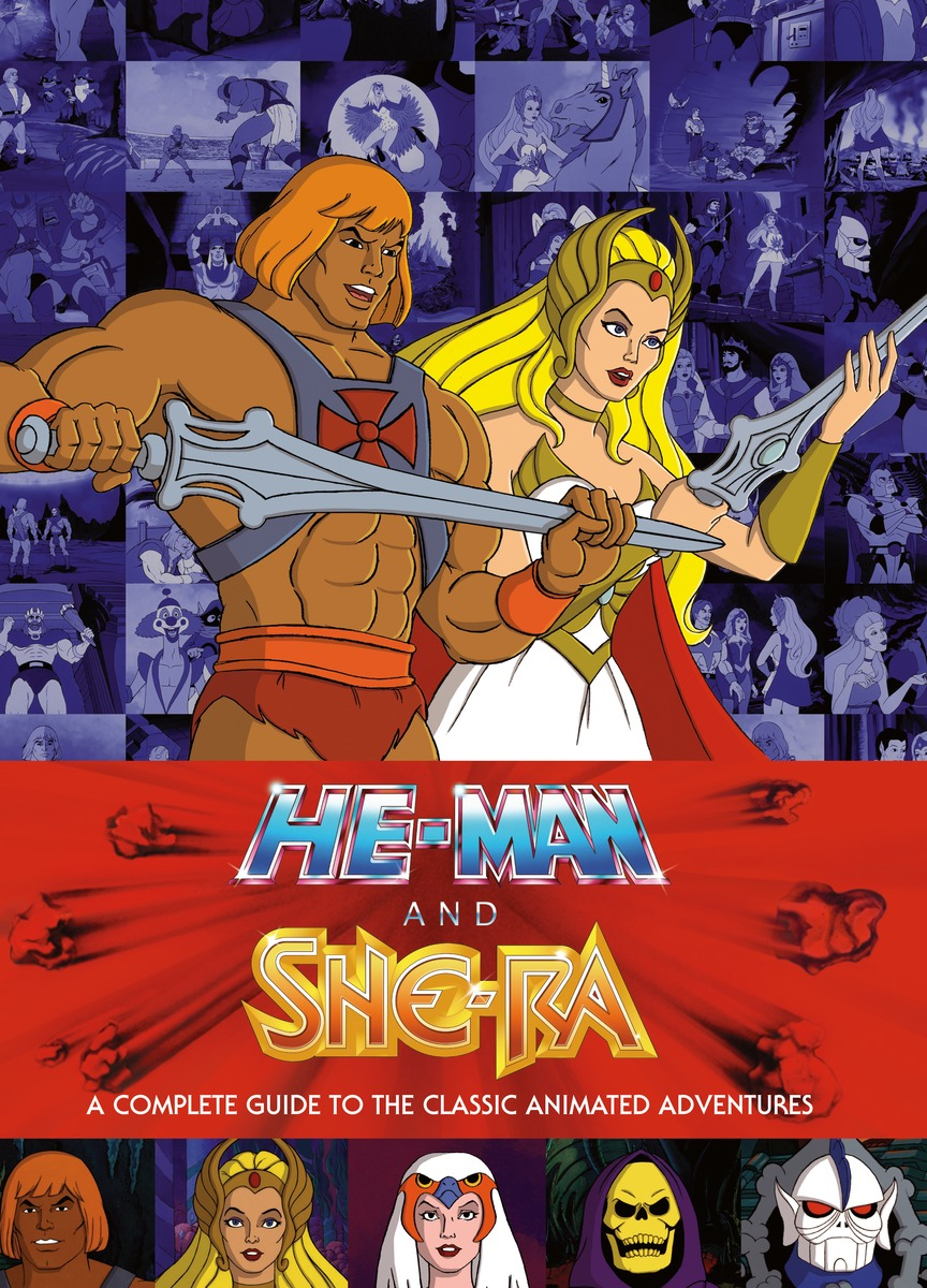 He-Man and She-Ra: A Complete Guide to the Classic Animated Adventures masters of the universe