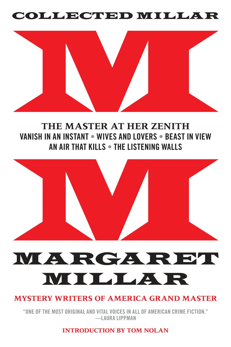 Collected Millar: The Master at Her Zenith: Vanish in an Instant; Wives and Lovers; Beast in View; An Air That Kills; The Listening Walls adultery