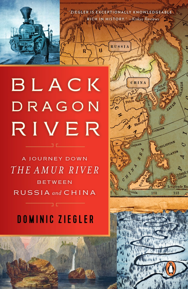 Black Dragon River the water kingdom a secret history of china