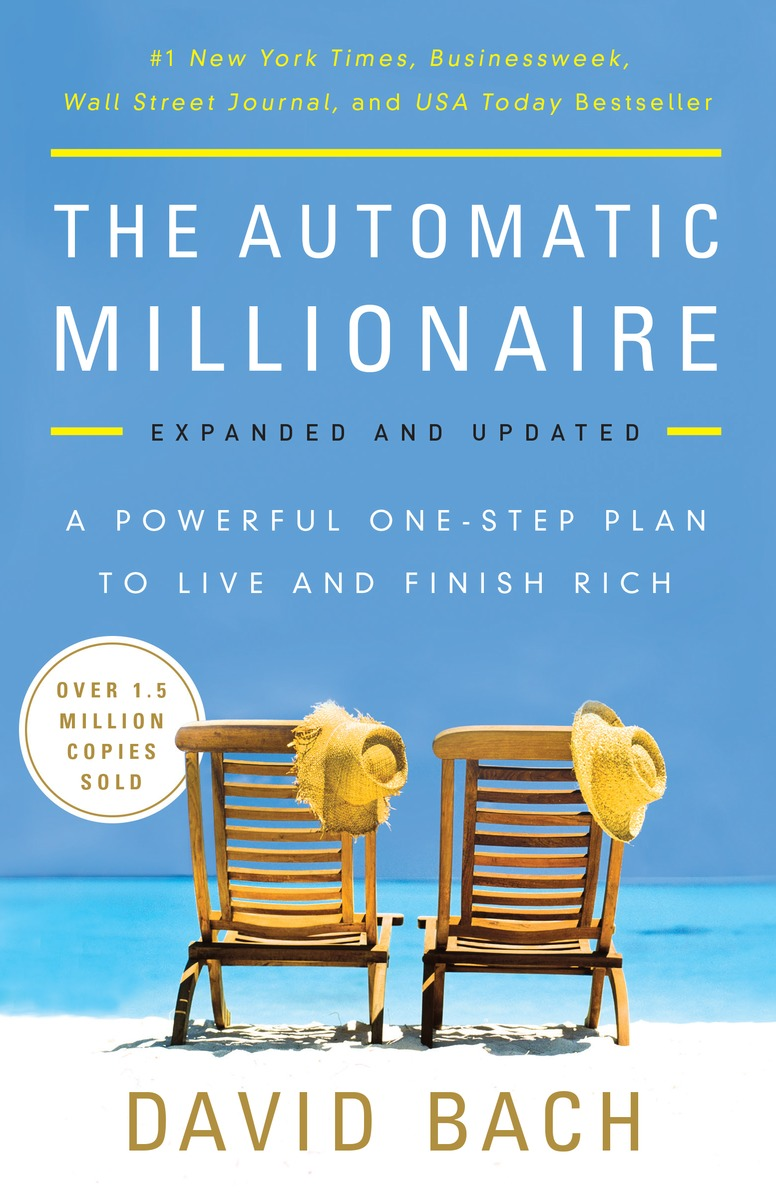 The Automatic Millionaire, Expanded and Updated david taylor the naked millionaire the ultimate fast track guide to wealth freedom and fulfillment