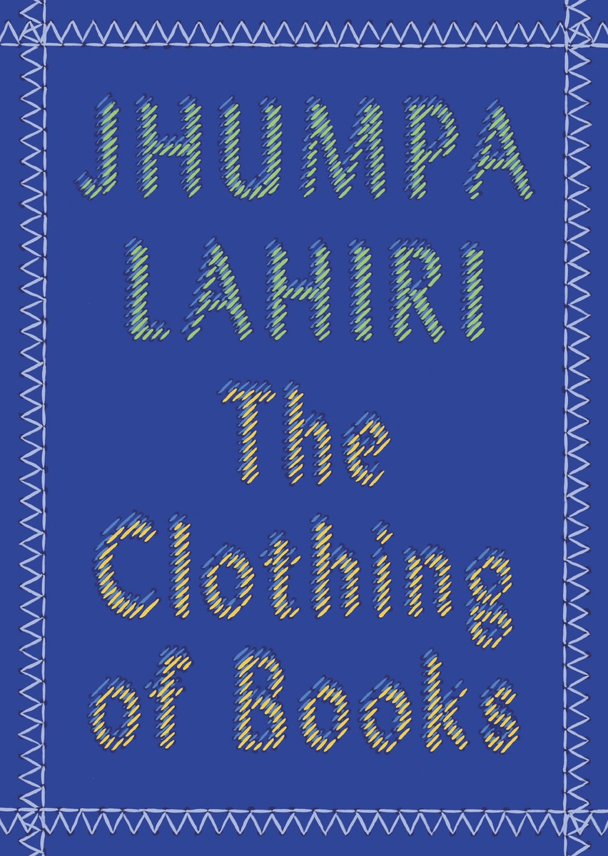 The Clothing of Books lahiri j the lowland a novel