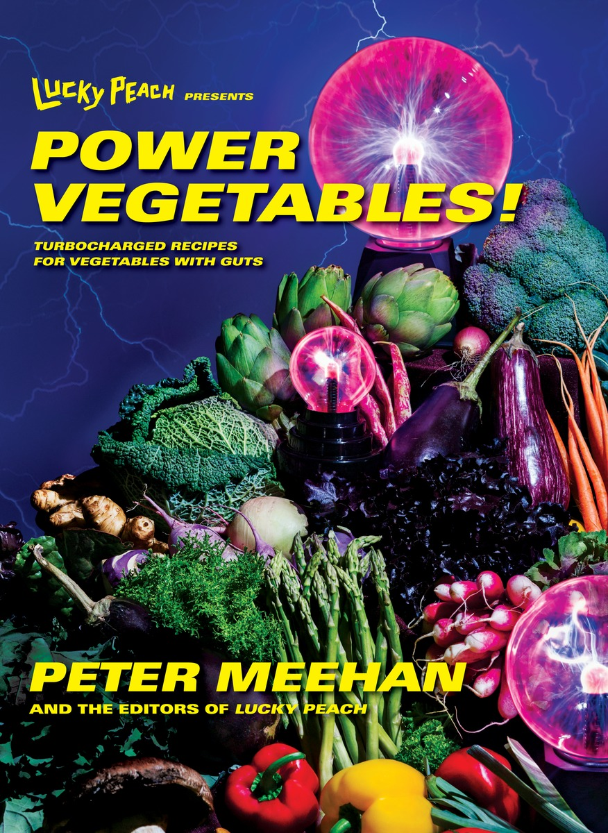 Power Vegetables! Turbocharged Recipes for Vegetables with Guts