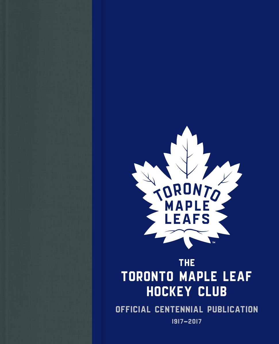 The Toronto Maple Leaf Hockey Club how hockey explains canada the sport that defines a country