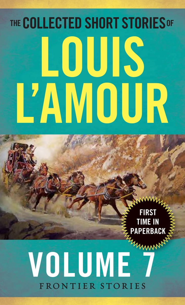 The Collected Short Stories of Louis L'Amour, Volume 7 driven to distraction