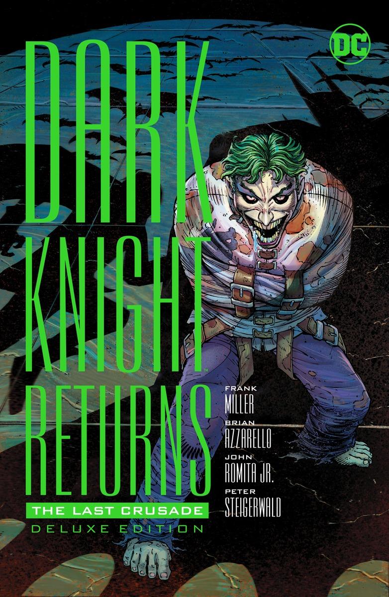 The Dark Knight Returns: The Last Crusade: Deluxe Edition miller frank batman dkr deluxe