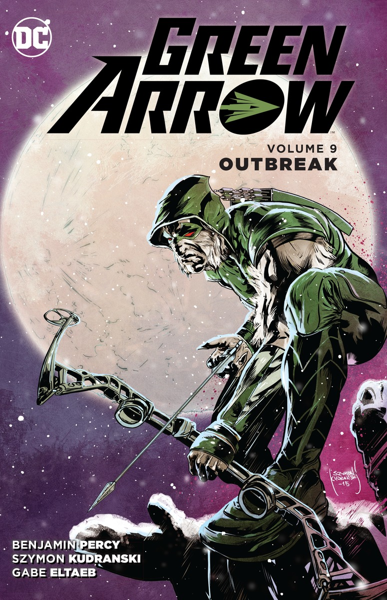 Green Arrow Vol. 9: Outbreak green arrow vol 3 emerald outlaw rebirth