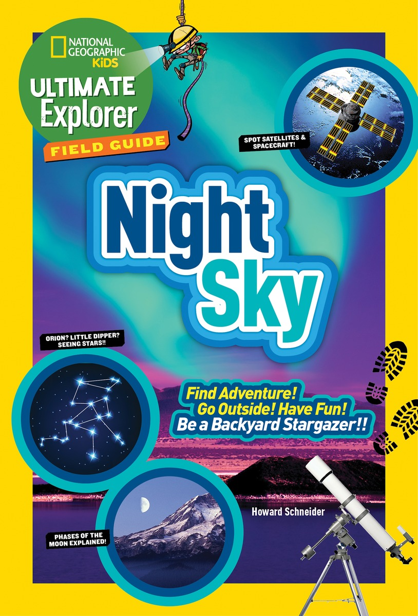 Ultimate Explorer Field Guide: Night Sky jason boyett pocket guide to the afterlife heaven hell and other ultimate destinations