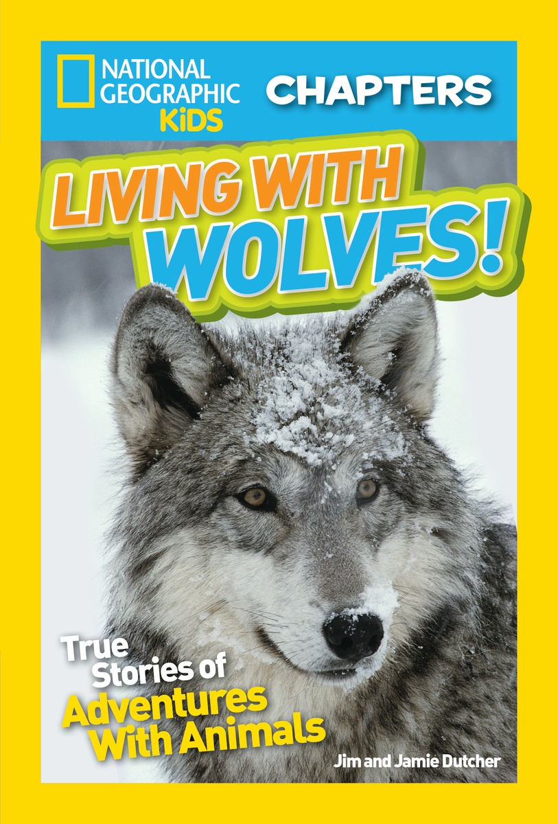 National Geographic Kids Chapters: Living With Wolves! national geographic kids chapters courageous canine