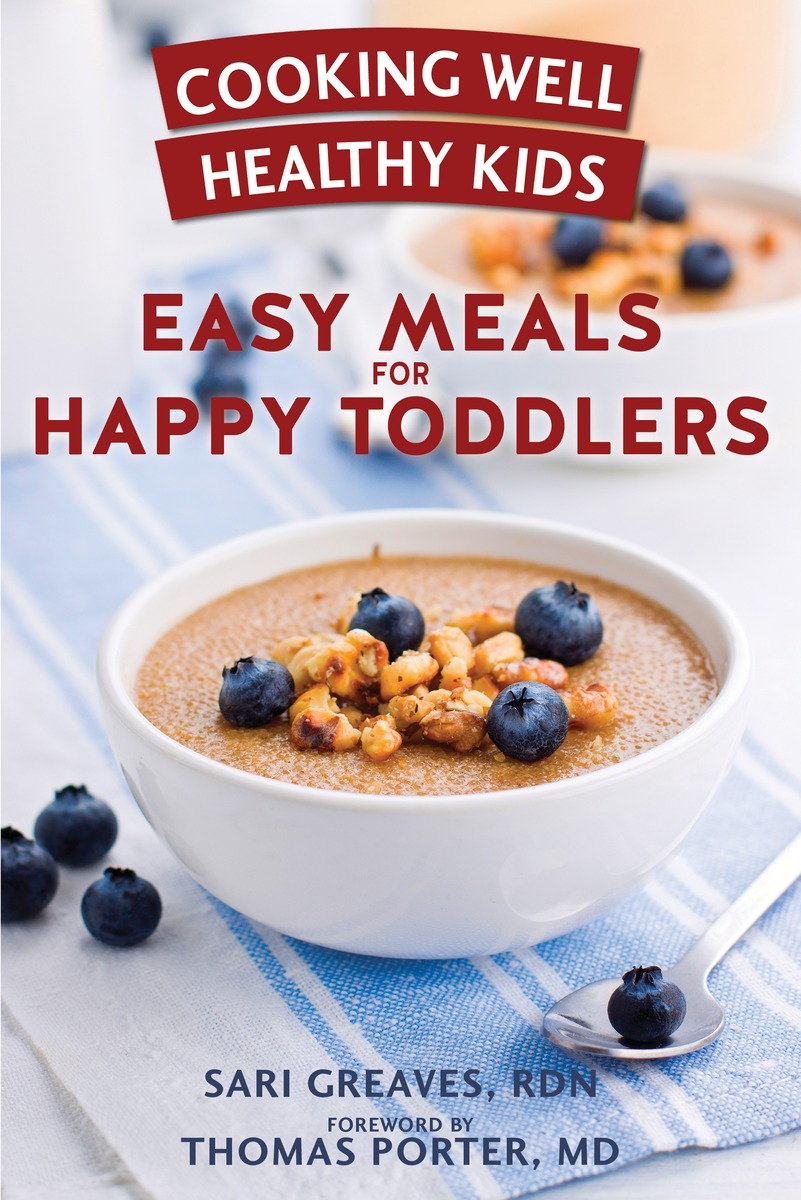 Cooking Well Healthy Kids: Easy Meals for Happy Toddlers cooking well prostate health