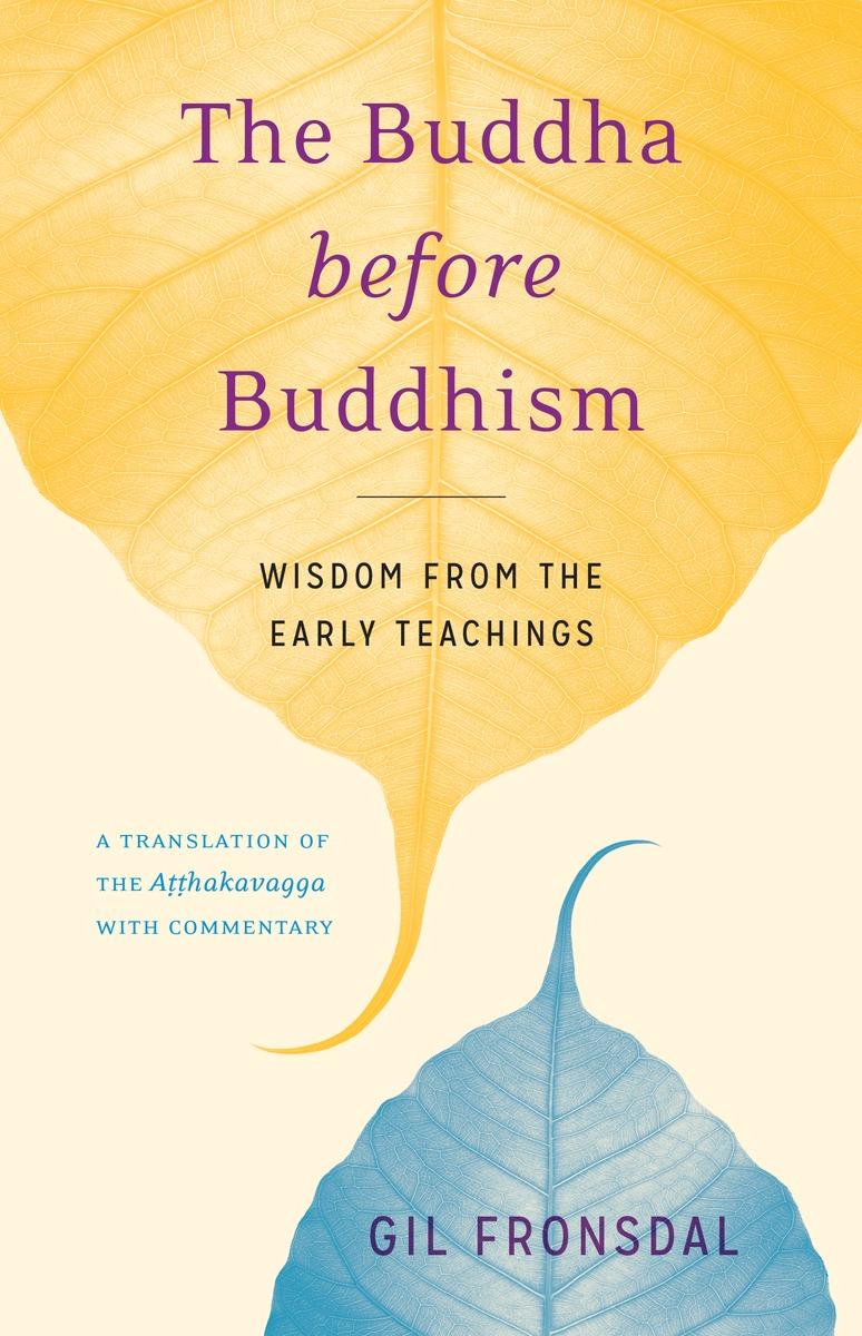 The Buddha before Buddhism the buddha in the attic