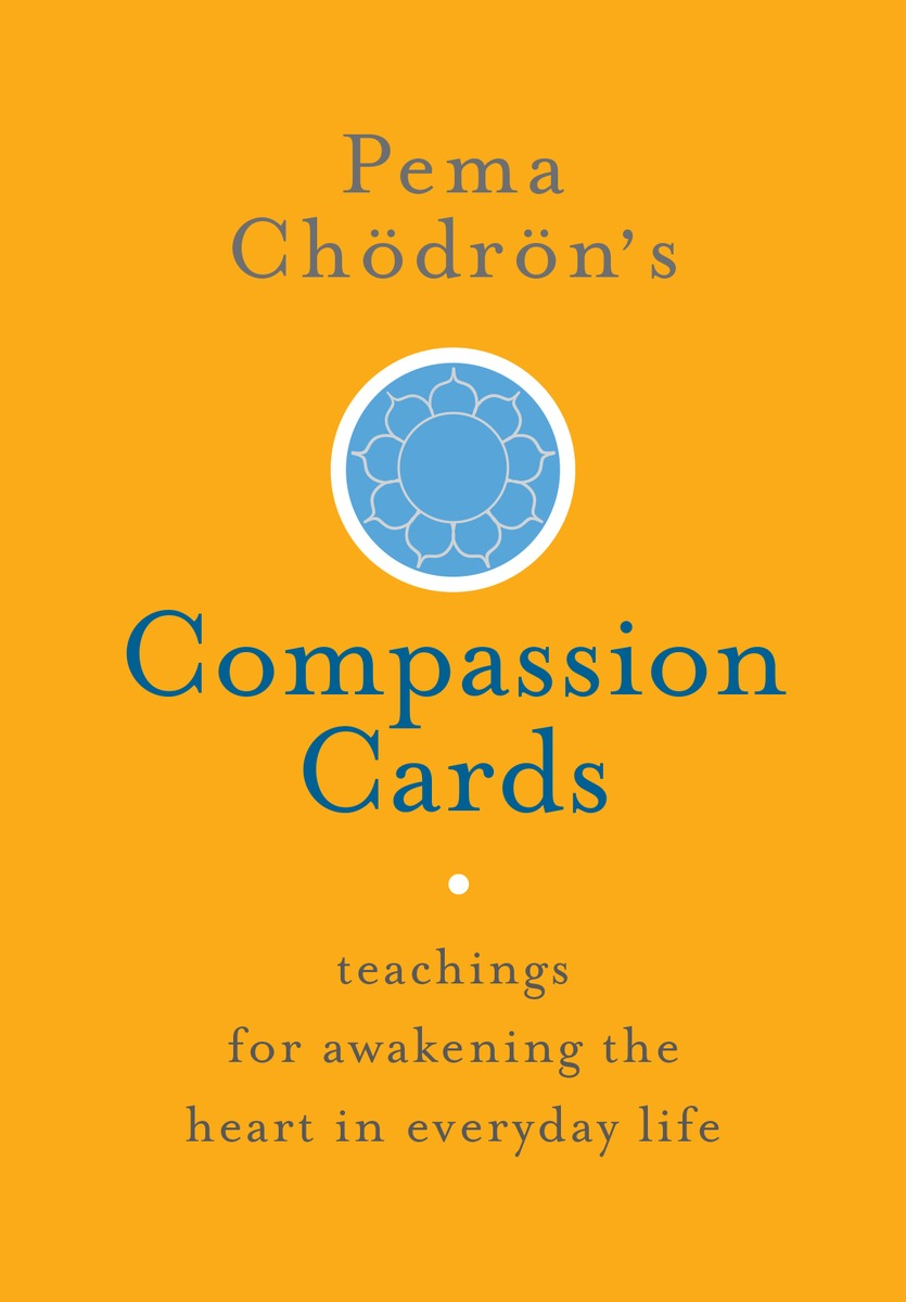 Pema Chodron's Compassion Cards training in compassion