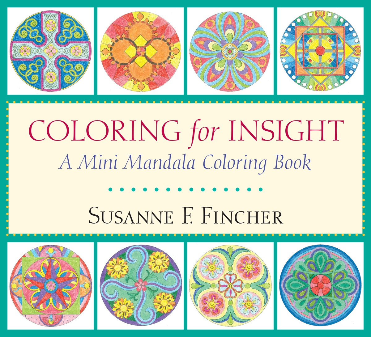 Coloring for Insight coloring mandalas 2 for balance harmony and spiritual well being