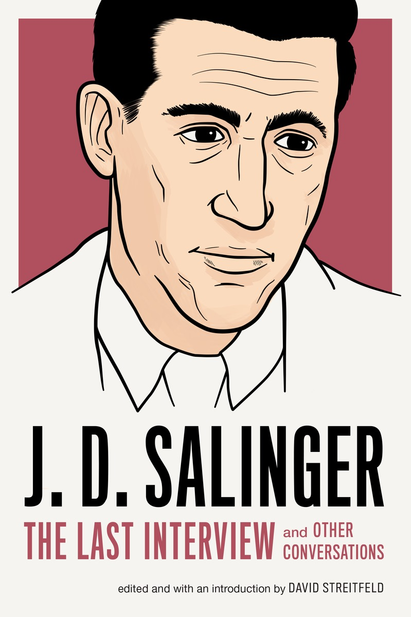 J. D. Salinger: The Last Interview his last bow