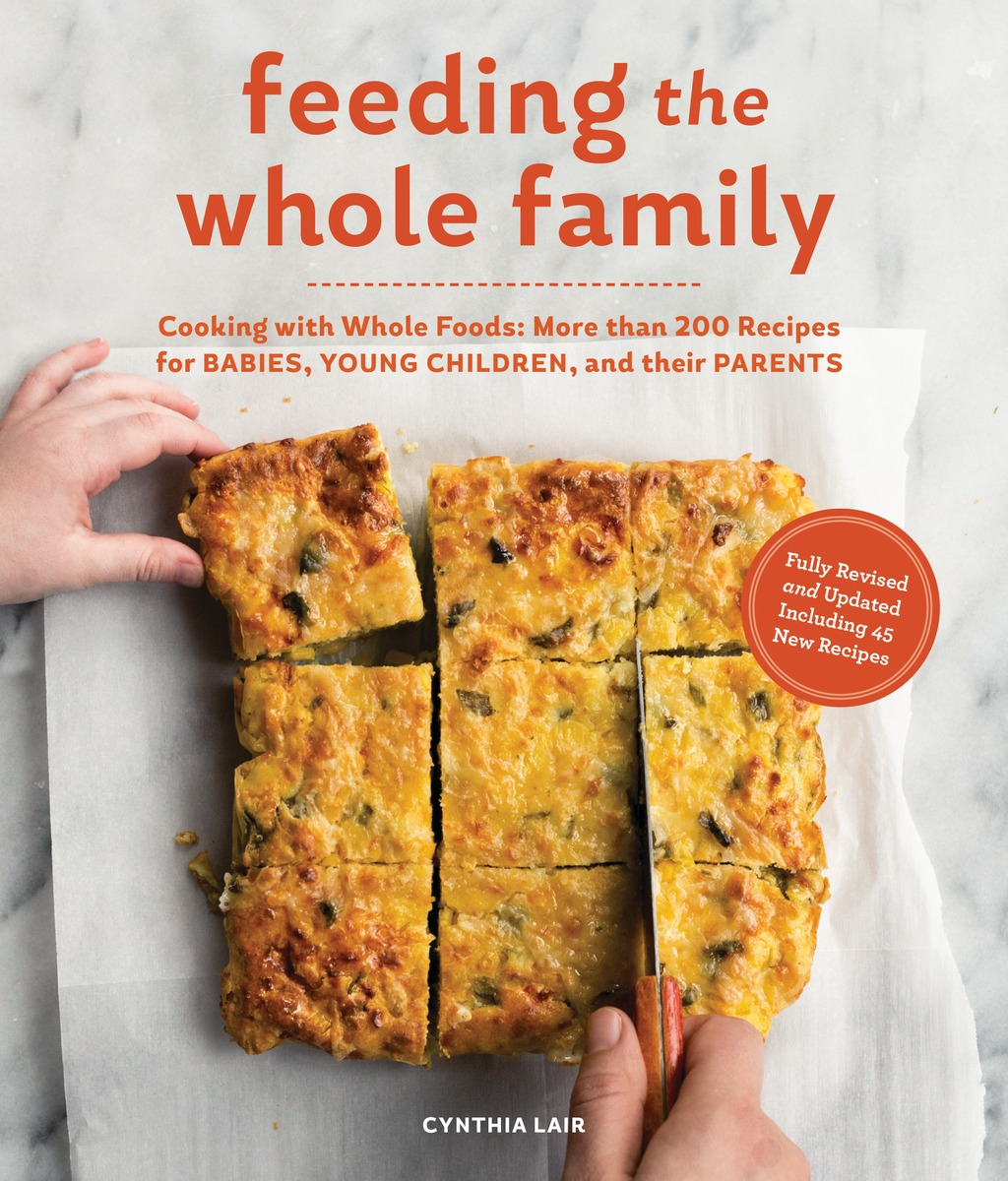 Feeding the Whole Family cooking well healthy kids easy meals for happy toddlers