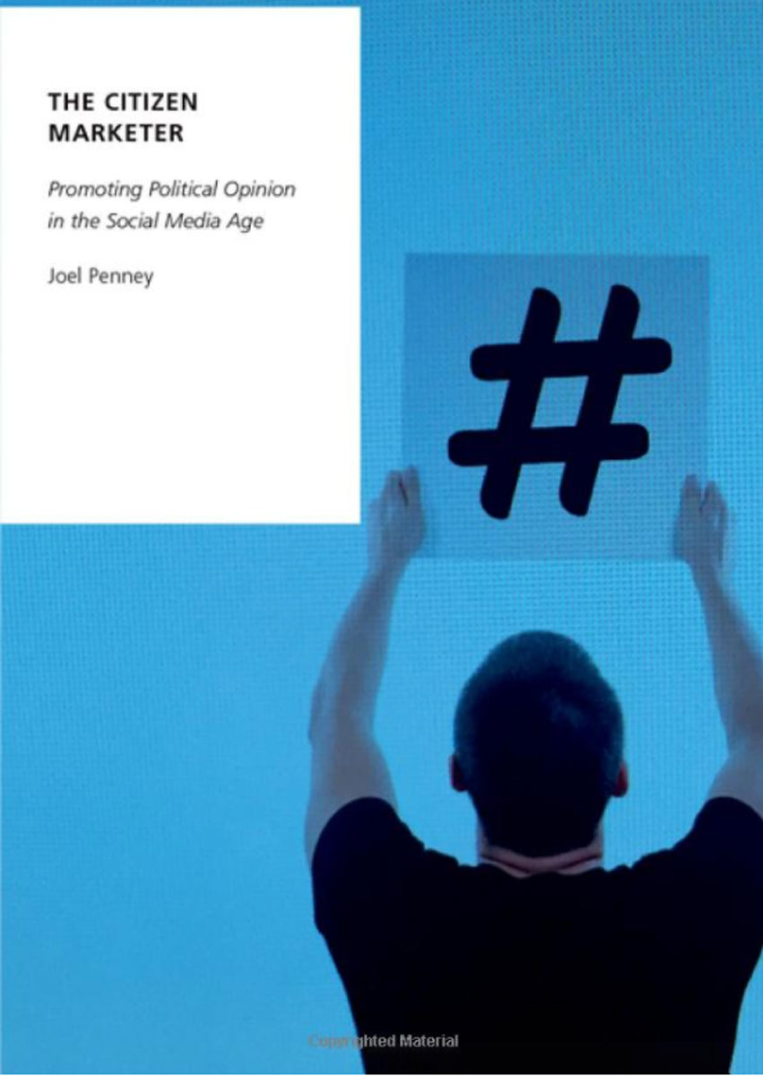 The Citizen Marketer: Promoting Political Opinion in the Social Media Age doug young the party line how the media dictates public opinion in modern china