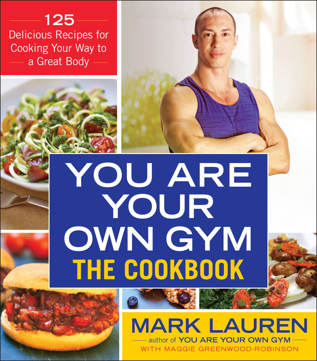 You Are Your Own Gym: The Cookbook the fat free junk food cookbook
