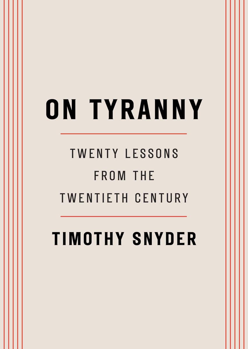 On Tyranny: Twenty Lessons from the Twentieth Century from stalin to yeltsin