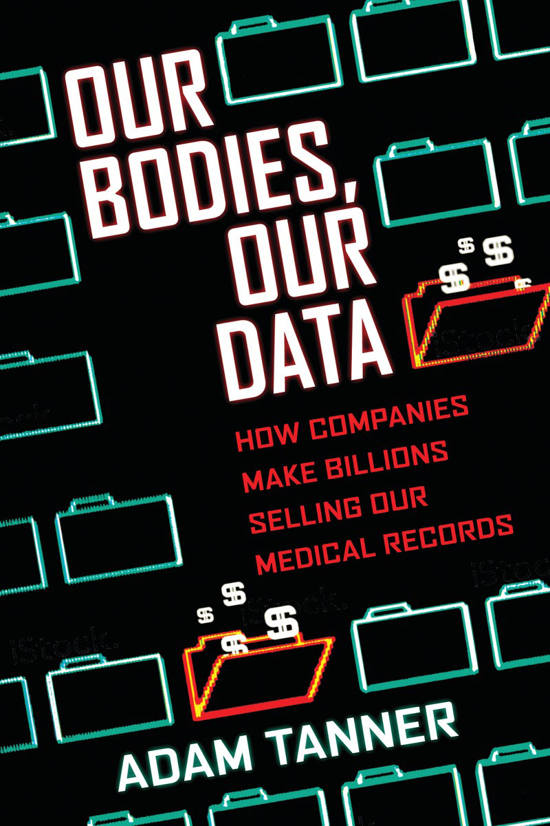 Our Bodies, Our Data krisa tailor the patient revolution how big data and analytics are transforming the health care experience