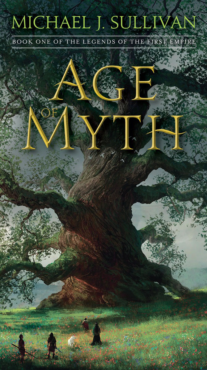 Age of Myth sullivan m age of myth book one of the legends of the first empire