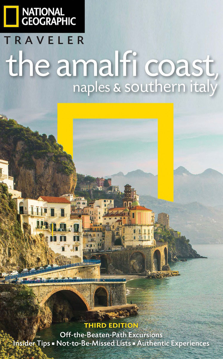 National Geographic Traveler: The Amalfi Coast, Naples and Southern Italy, 3rd Edition national geographic traveler prague and the czech republic 3rd edition