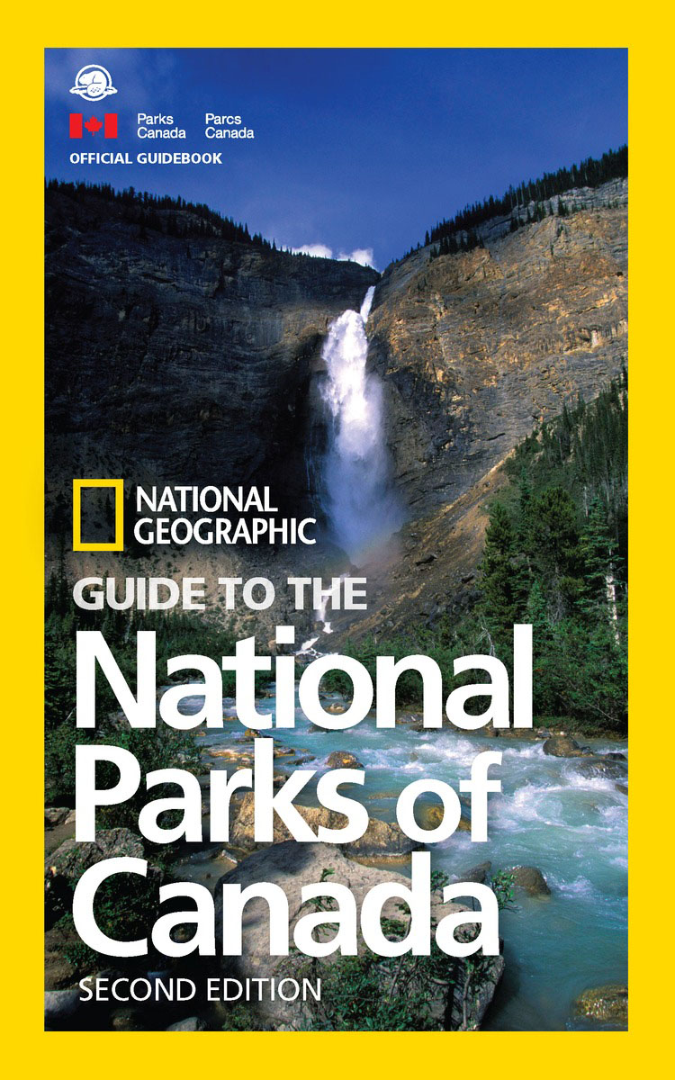 National Geographic Guide to the National Parks of Canada, 2nd Edition national park architecture source