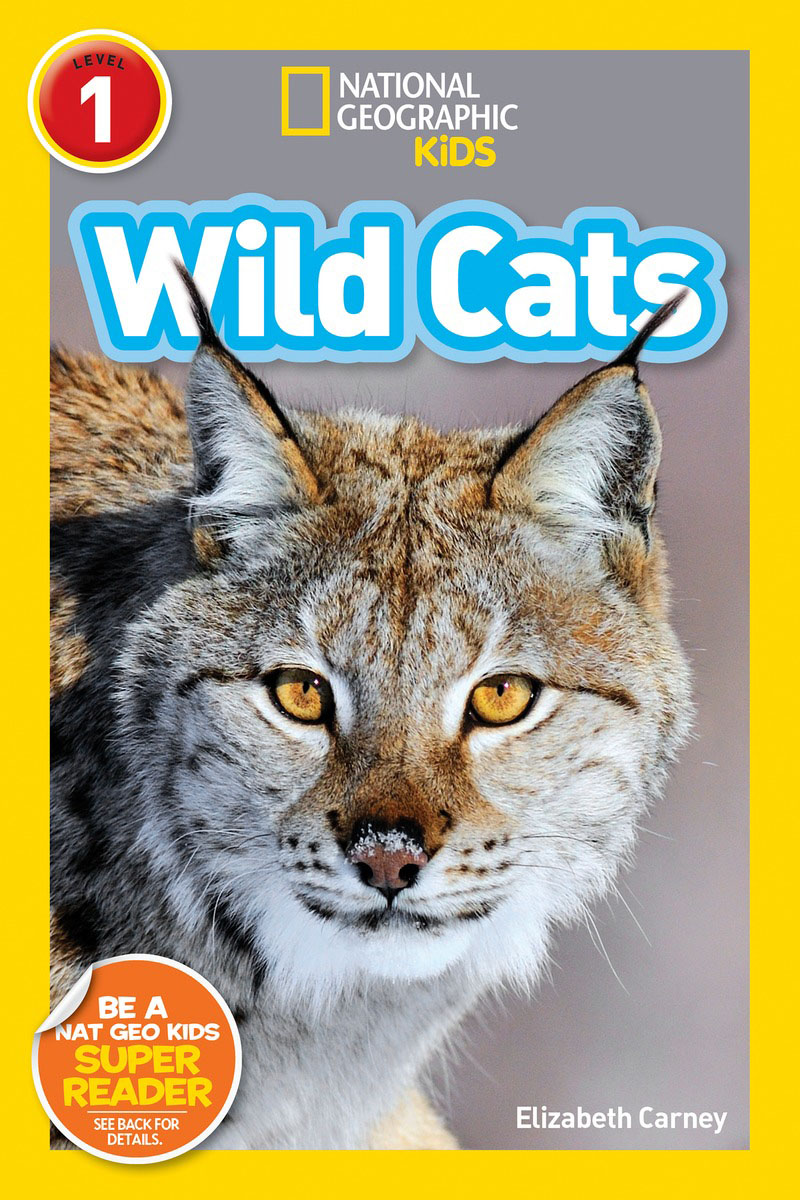 National Geographic Readers: Wild Cats (Level 1) national geographic readers great migrations butterflies