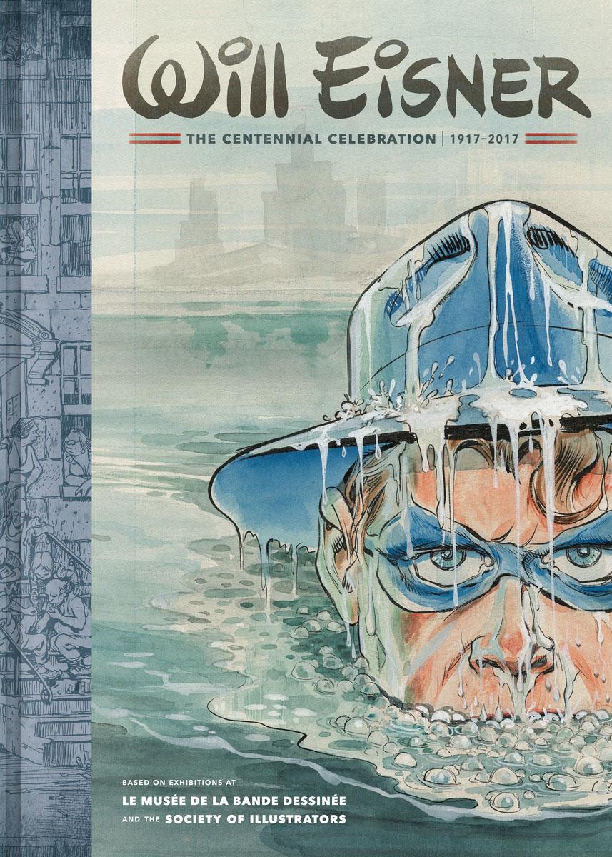 Will Eisner: A Centennial Celebration will eisner a centennial celebration
