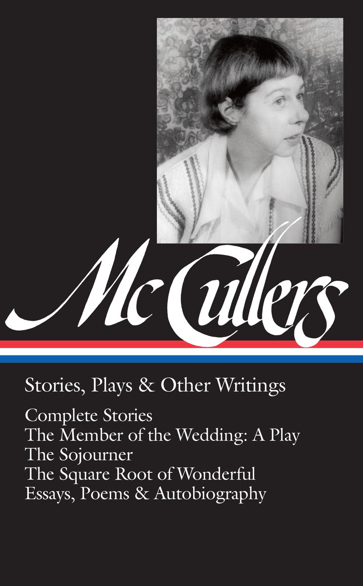 Carson McCullers: Stories, Plays & Other Writings irina borisova lonely place america novel in stories