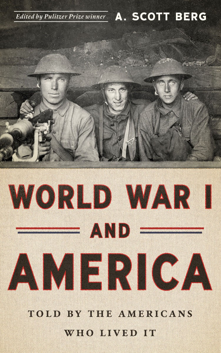 World War I and America: Told By the Americans Who Lived It war and women