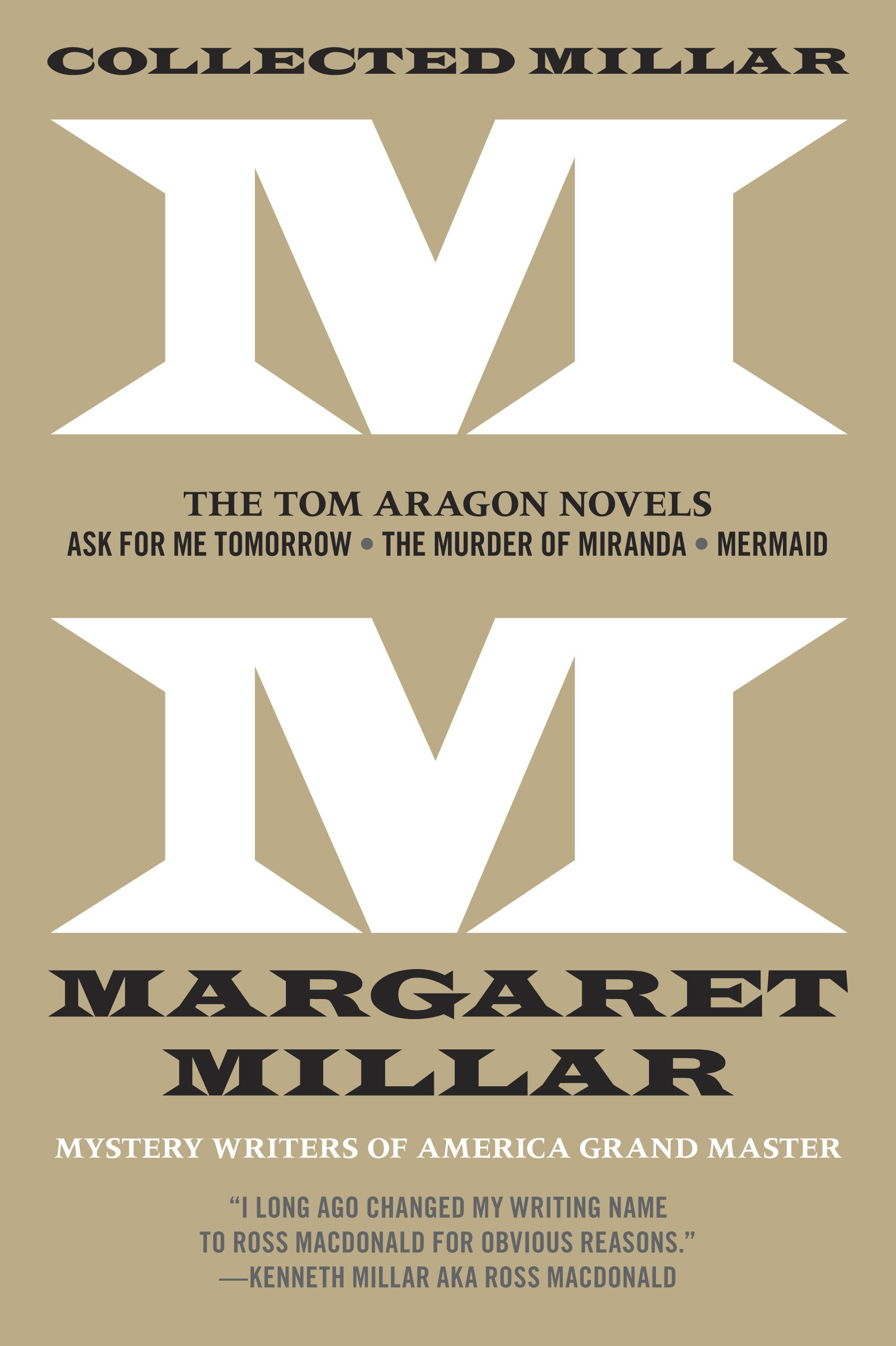 Collected Millar: The Tom Aragon Novels: Ask for Me Tomorrow; The Murder of Miranda; Mermaid fante j ask the dust a novel