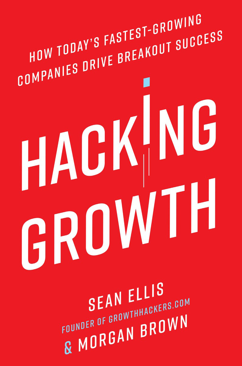 Hacking Growth david rose s the startup checklist 25 steps to a scalable high growth business