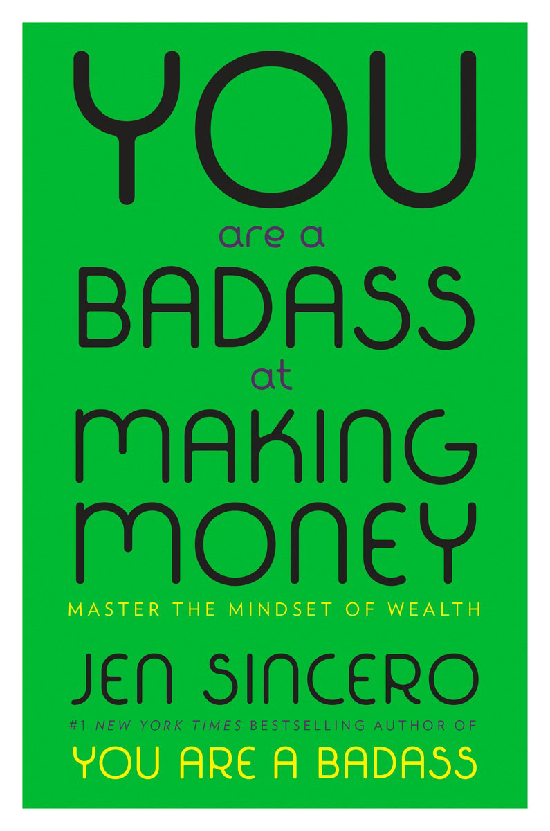 You Are a Badass at Making Money