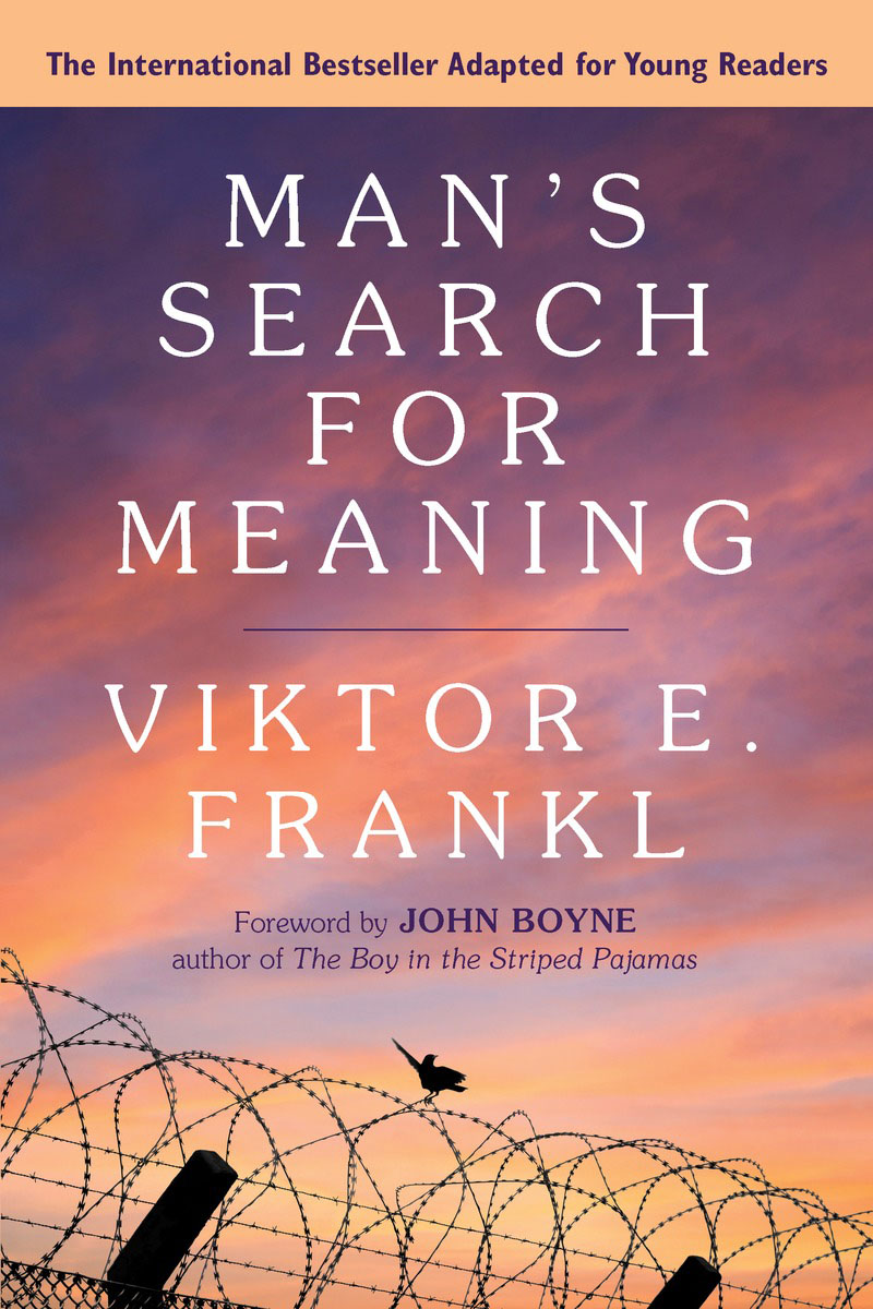 Man's Search for Meaning. Young Adult Edition john boyne the boy in the striped pyjamas