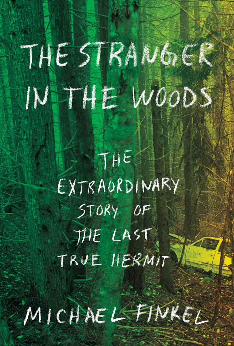 The Stranger in the Woods: The Extraordinary Story of the Last True Hermit a new lease of death