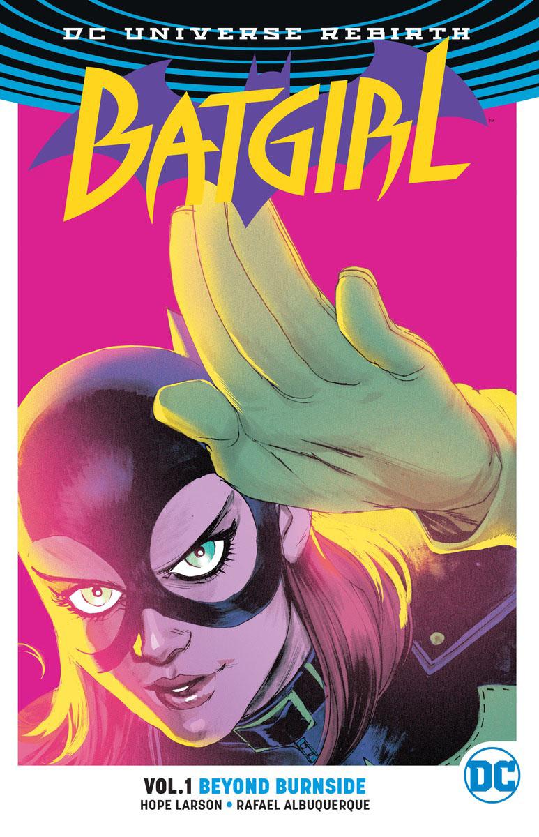 Batgirl Vol. 1: Beyond Burnside (Rebirth) batgirl and the birds of prey vol 1 who is oracle rebirth