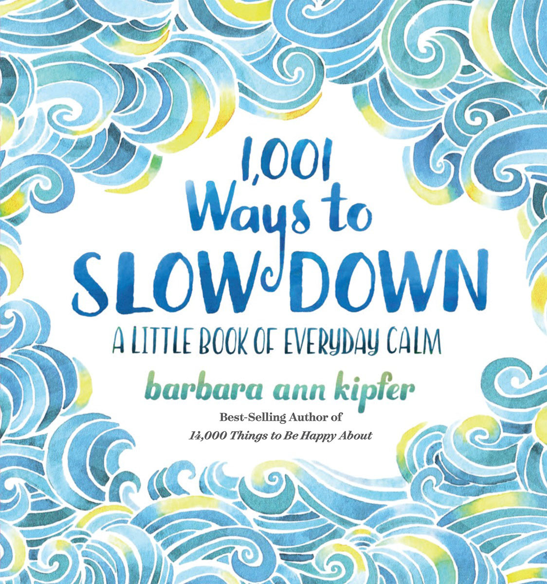 1,001 Ways to Slow Down seeing things as they are