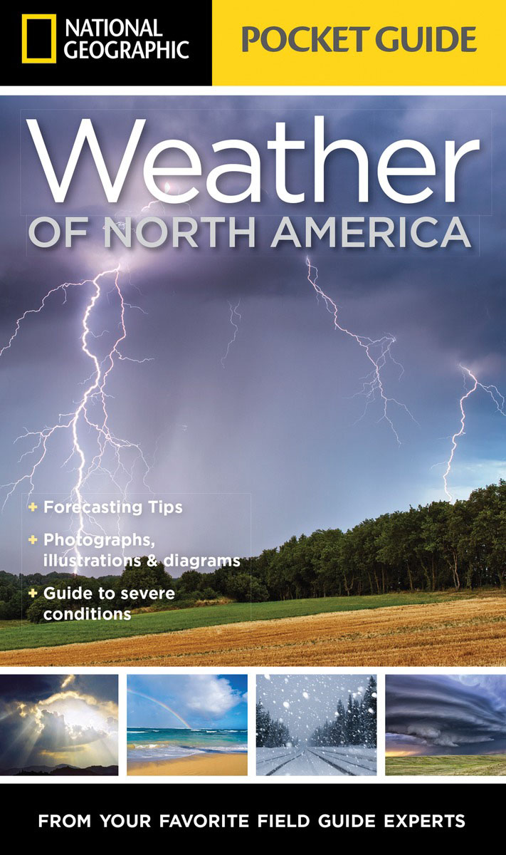 National Geographic Pocket Guide to the Weather of North America national geographic guide to the national parks of canada 2nd edition