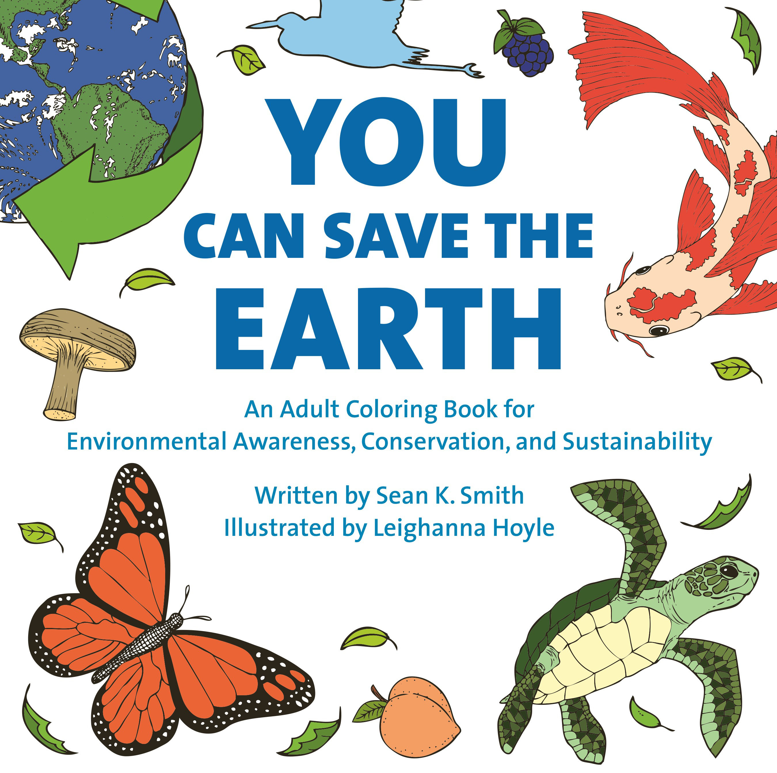 You Can Save the Earth Adult Coloring Book the rest of us just live here