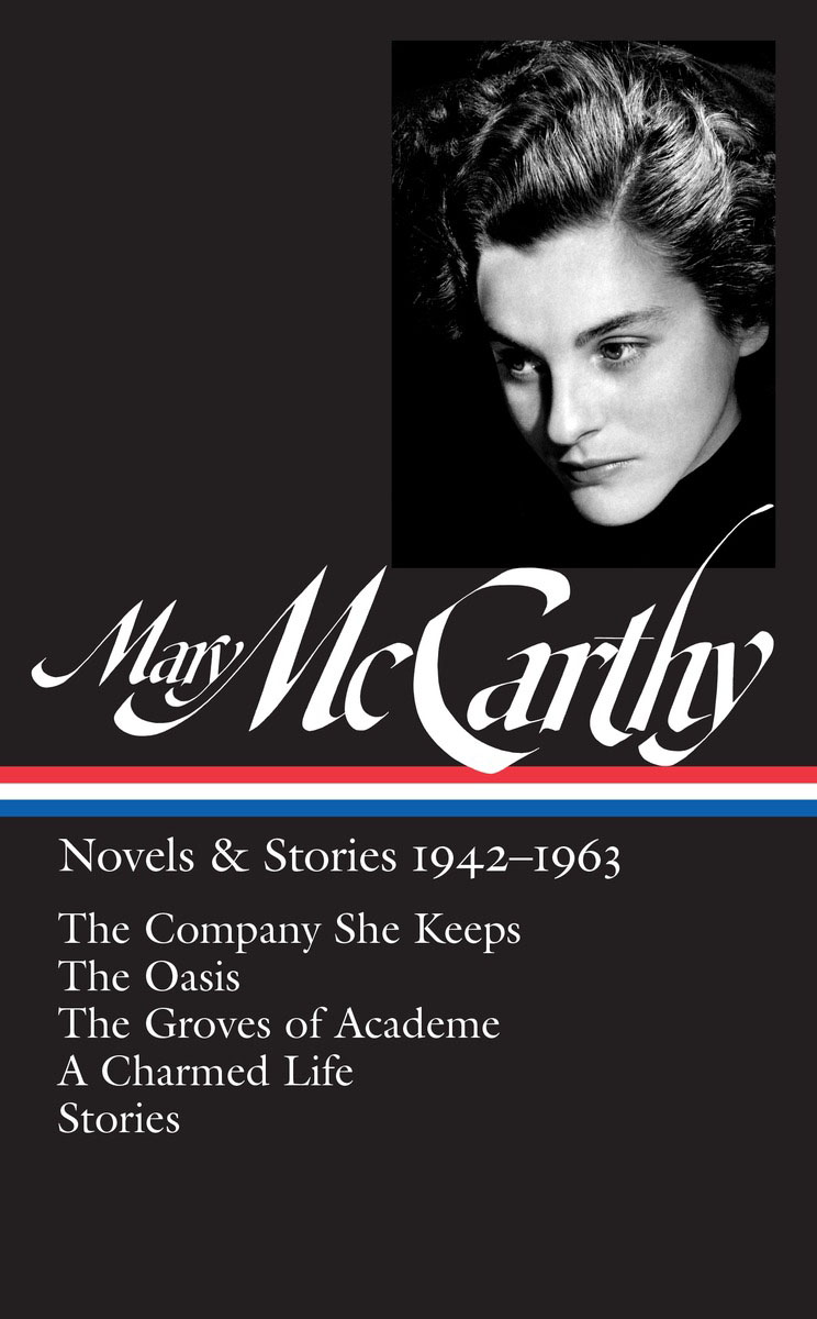 Mary McCarthy: Novels & Stories 1942-1963 irina borisova lonely place america novel in stories