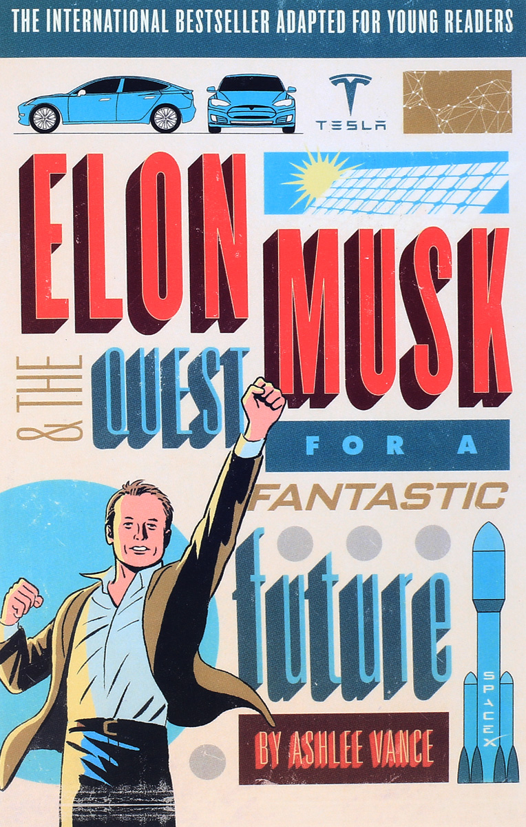 Elon Musk and the Quest for a Fantastic Future a quest for insularity