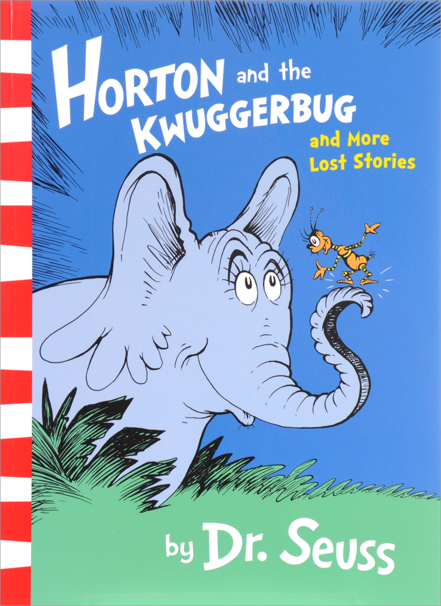 Horton and the Kwuggerbug and more Lost Stories horton and the kwuggerbug and more lost stories
