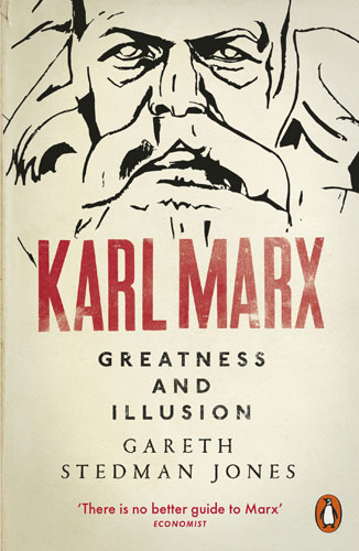 Karl Marx: Greatness and Illusion from servitude to greatness