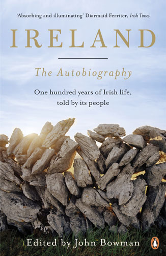 Ireland: The Autobiography: One Hundred Years of Irish Life, Told by Its People garcia marquez g one hundred years of solitude